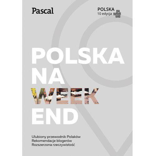 Polska na weekend - Opracowanie zbiorowe (9788376429601)