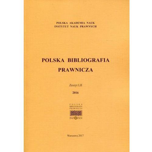 Polska Bibliografia Prawnicza Zeszyt LII 2016 - Wolters Kluwer (2018)