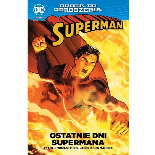 Ostatnie Dni Supermana Superman Droga Do Odrodzenia Tom 2 - Peter J. Tomasi. Mikel Janin. Doug Mahnke, oprawa miękka