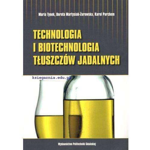 Technologia i biotechnologia tłuszczów jadalnych. ćwiczenia laboratoryjne marki Politechnika gdańska