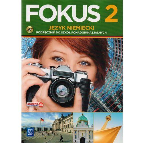 Fokus 2. Język Niemiecki. Podręcznik + CD. Szkoła Ponadgimnazjalna. Zakres Podstawowy (9788302148996)