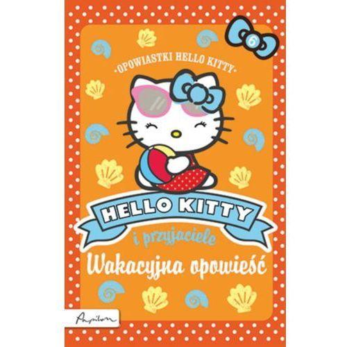 Hello Kitty i przyjaciele Wakacyjna opowieść (9788324520725). Najniższe ceny, najlepsze promocje w sklepach, opinie.