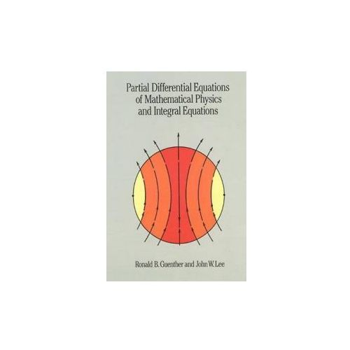 Partial Differential Equations of Mathematical Physics and Integral Equations (9780486688893)