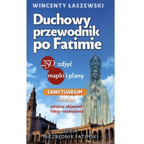 Duchowy przewodnik po Fatimie - Wincenty Łaszewski, oprawa miękka