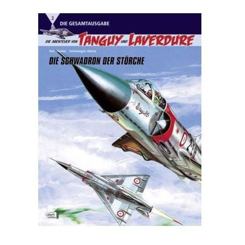 Die Abenteuer von Mick Tanguy (Gesamtausgabe) - Die Schwadron der Störche (9783770433162)