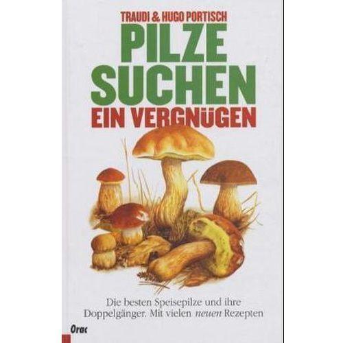 Pilze suchen, ein Vergnügen Portisch, Hugo