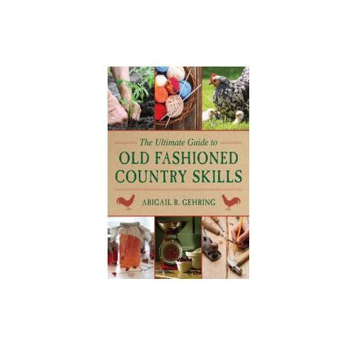 Ultimate Guide to Old-Fashioned Country Skills (9781629142166)