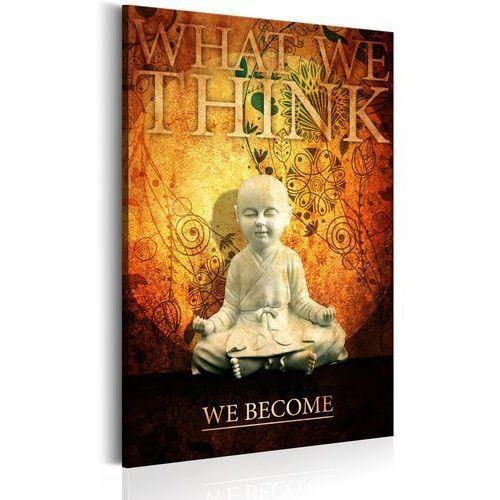 Obraz - what we think, we become marki Artgeist