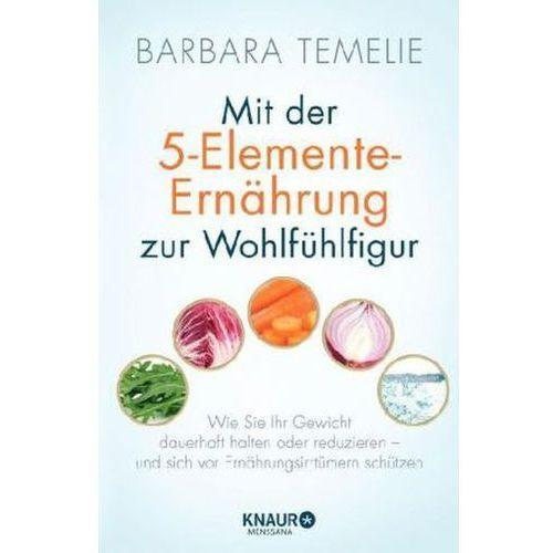 Mit der 5-Elemente-Ernährung zur Wohlfühlfigur (9783426656020)