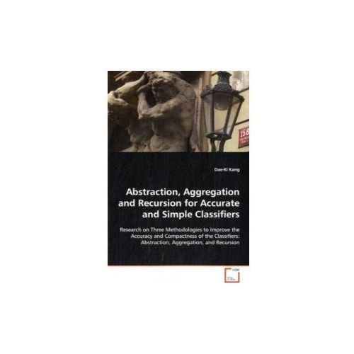 Abstraction, Aggregation and Recursion for Accurate and Simple Classifiers