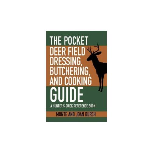 Pocket Guide to Field Dressing, Butchering, and Cooking Deer (9781634504508)