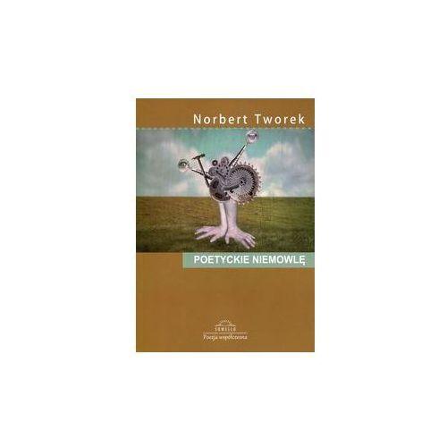 Poetyckie niemowlę - Tworek Norbert (2016)