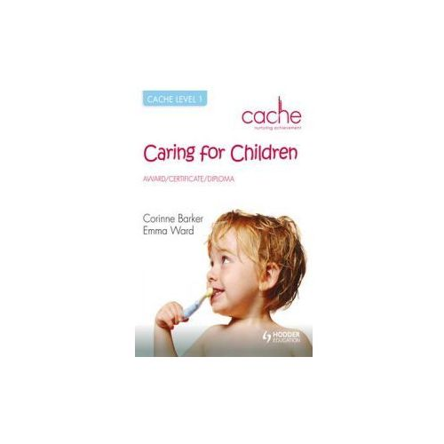 CACHE Level 1 Caring for Children Award, Certificate, Diplom
