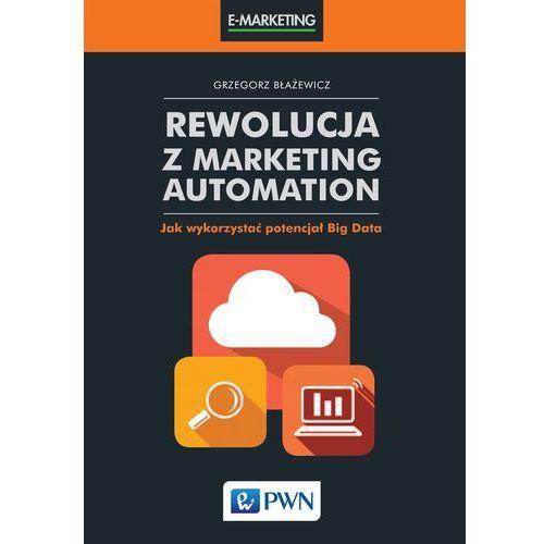 Rewolucja z Marketing Automation - Grzegorz Błażewicz (9788301187415)