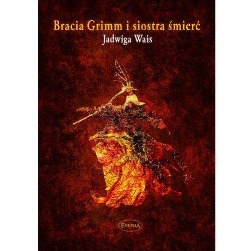 Bracia Grimm i Siostra Śmierć, Jadwiga Wais