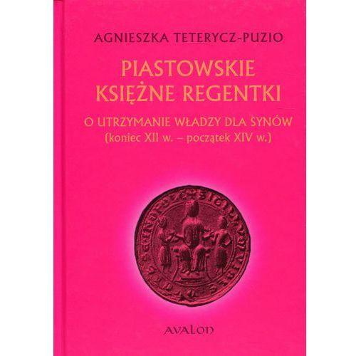 Piastowskie księżne regentki, Agnieszka Teterycz-Puzio