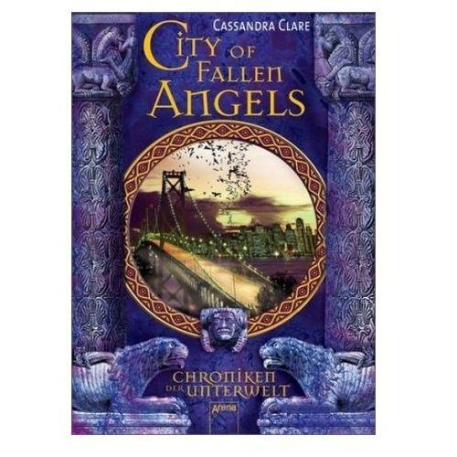 Chroniken der Unterwelt - City of Fallen Angels. The Mortal Instruments - City of Fallen Angels