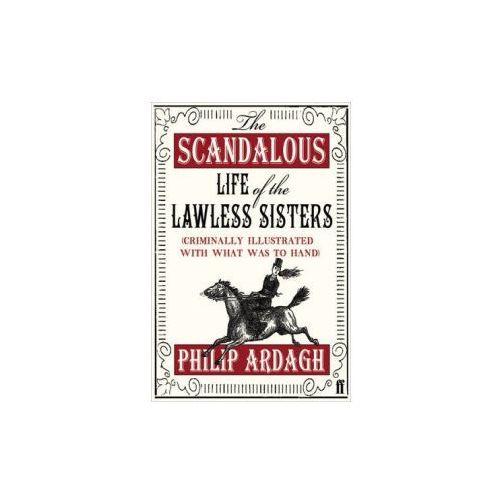 Scandalous Life of the Lawless Sisters (criminally Illustrat