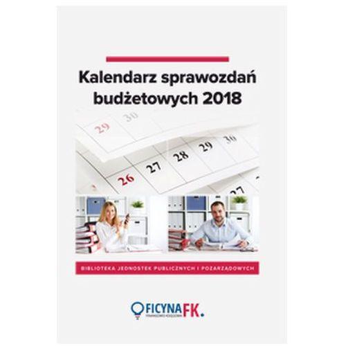 Kalendarz sprawozdań budżetowych 2018 (9788326972898)