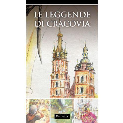 Le Leggende di Cracovia. Legendy o Krakowie w języku włoskim, oprawa broszurowa