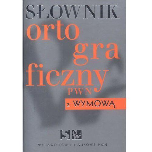 Słownik ortograficzny PWN z wymową /twarda okładka/, rok wydania (2008)