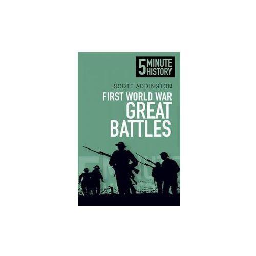 First World War Great Battles: 5 Minute History (9780752493213)