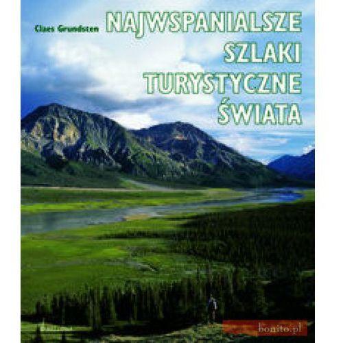 Najwspanialsze szlaki turystyczne świata (288 str.)