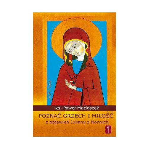 Poznać grzech i miłość z objawień Juliany z Norwich, Ks. Paweł Maciaszek