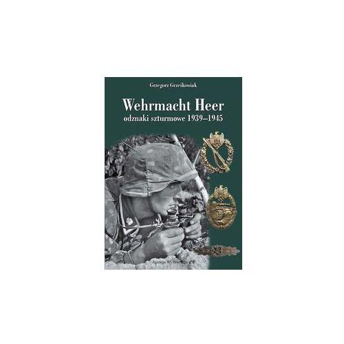 Wehrmacht Heer odznaki szturmowe 1939-1945 - Grzegorz Grześkowiak, Grzegorz Grześkowiak