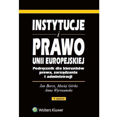 Instytucje i prawo Unii Europejskiej - Wysyłka od 3,99 - porównuj ceny z wysyłką