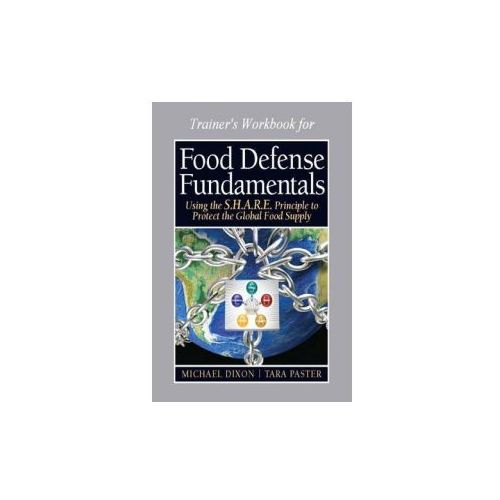 Food Defense Program for Trainers Workbook (16 hour), Food Defense Fundamentals (9780132103121)