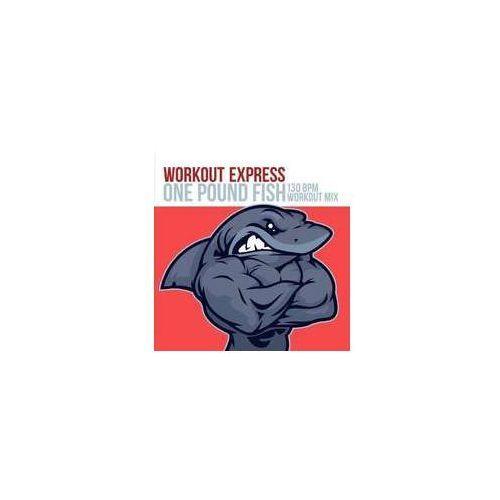 One Pound Fish (130 Bpm Workout Mix) (Ep)