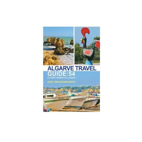 Algarve Travel Guide: 54 Cities/Towns/Villages (9781784552596)