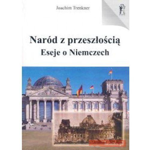 Naród z Przeszłością. Eseje o Niemczech (280 str.)