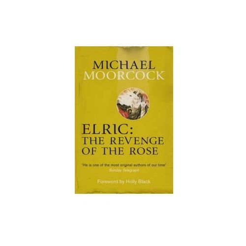 Elric: The Revenge Of The Rose, Moorcock, Michael