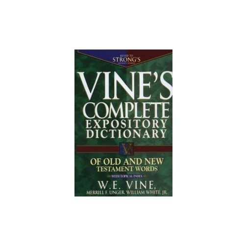 Vine's Complete Expository Dictionary of Old and New Testament Words (9780785211600)