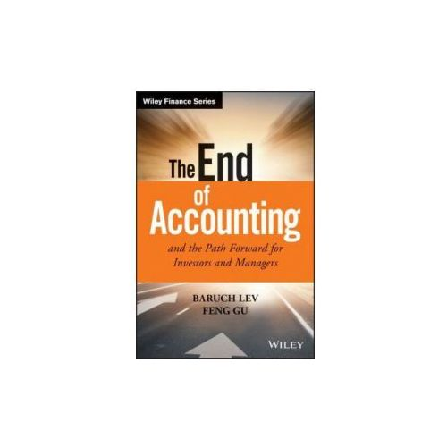 End of Accounting and the Path Forward for Investors and Managers (9781119191094)