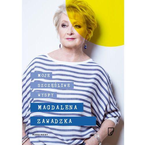 Moje szczęśliwe wyspy - Magdalena Zawadzka (336 str.)