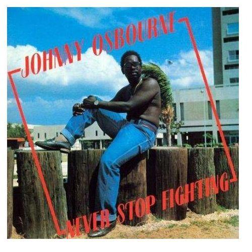 Osbourne, Johnny - Never Stop Fighting