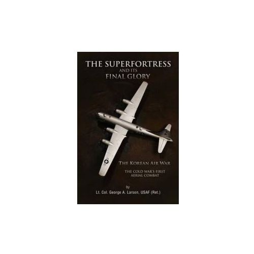 Superfortress and Its Final Glory