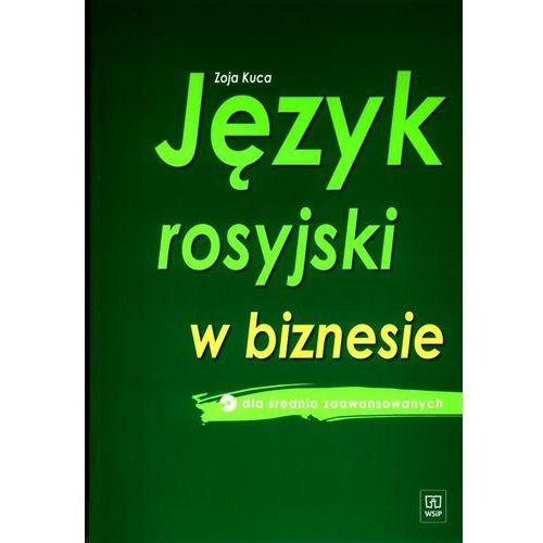 Język rosyjski w biznesie dla średnio zaawansowanych z płytą CD - Zoja Kuca, książka z kategorii Nauka języka