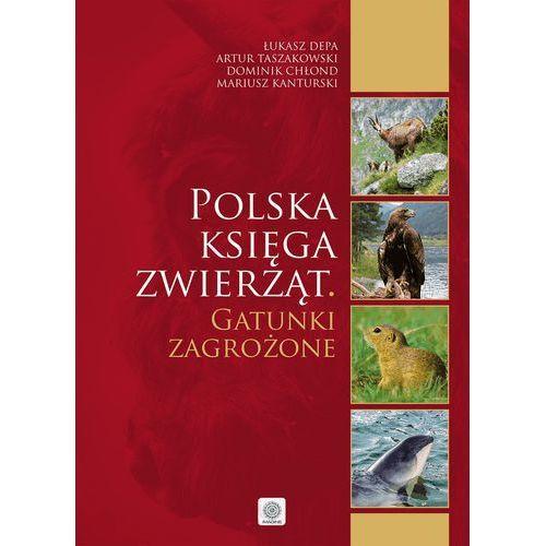 Polska księga zwierząt Gatunki zagrożone - Praca zbiorowa (9788378875567)