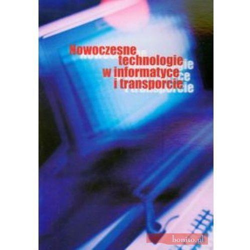 Nowoczesne technologie w informatyce i transporcie (ISBN 9788374054935)