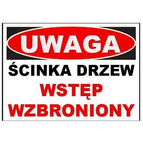 """Zi-6 - znak tablica- ścinka drzew wstęp wzbroniony marki """"mój dom bis"""" marcin klimczak"""