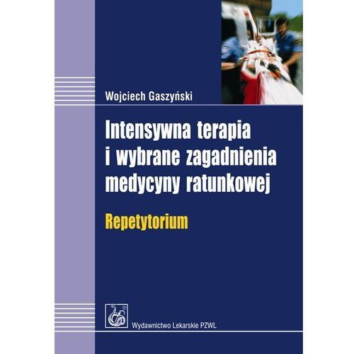 Intensywna terapia i wybrane zagadnienia medycyny ratunkowej (2010)