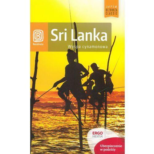Sri Lanka. Wyspa cynamonowa. Wydanie 1 - Wysyłka od 3,99 - porównuj ceny z wysyłką (9788328300750)