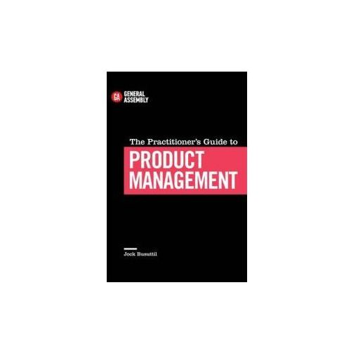 Practitioner's Guide to Product Management