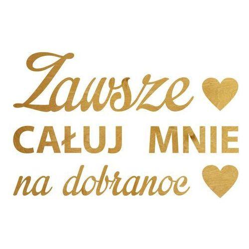 Congee.pl Dekoracja napis na ścianę zawsze całuj mnie na dobranoc - 6 mm