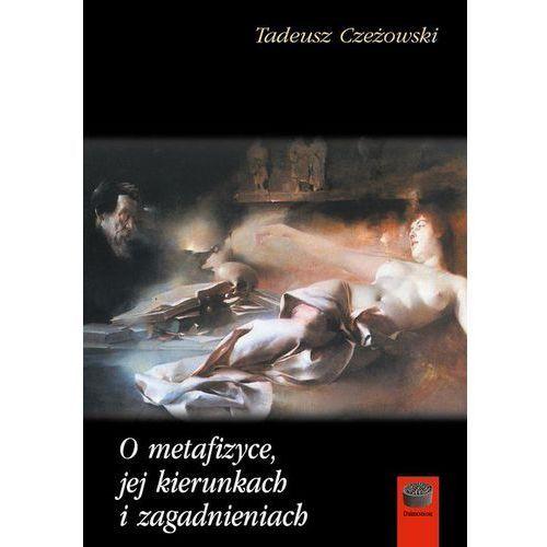O metafizyce, jej kierunkach i zagadnieniach - Tadeusz Czeżowski, Katarzyna Szeliga-Juchnik (219 str.)