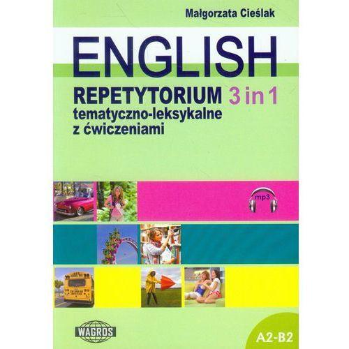 English. Repetytorium tematyczno - leksykalne z ćwiczeniami. 3 in 1 (+MP3), Wagros